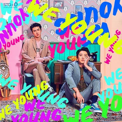 Lirik Lagu Chanyeol & Sehun - We Young [Romanization, Hangul, English, Terjemahan]