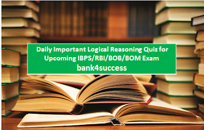 Daily Reasoning Ability Quiz for Bank Exams