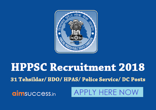 HPPSC Recruitment 2018 -  31 Tehsildar BDO HPAS Police Service DC Posts - Apply Now