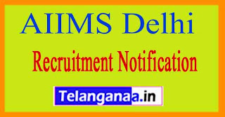 AIIMS Delhi Recruitment Notification 2017