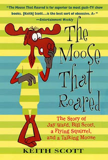 Image: The Moose That Roared: The Story of Jay Ward, Bill Scott, a Flying Squirrel, and a Talking Moose | Kindle Edition | by Keith Scott (Author). Publisher: Thomas Dunne Books; Reprint edition (April 8, 2014)