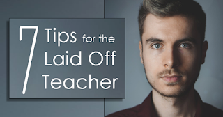 7 Tips for the Laid Off teacher