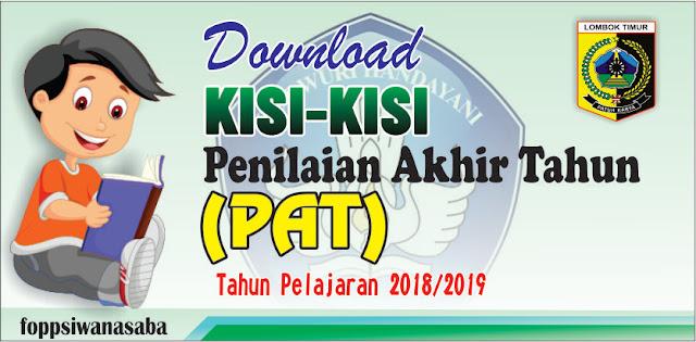 Download Kisi-kisi Penilaian Akhir Tahun (PAT) Tahun Pelajaran 2018/2019
