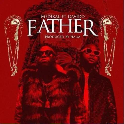 "DOWNLOAD MP3 Medikal ""Father"" ft Davido"