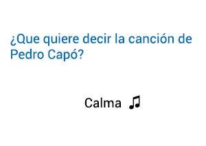 Significado de la canción Calma Pedro Capó.