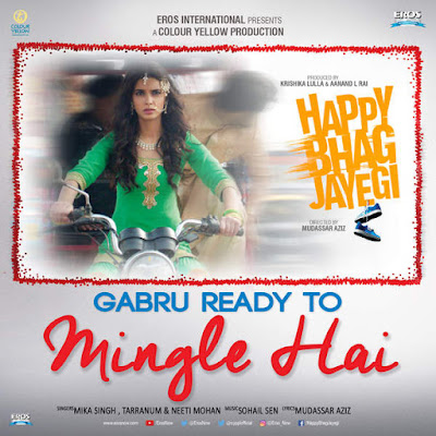 Gabru Ready to Mingle Hai - Happy Bhag Jayegi (2016)