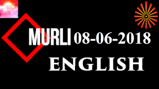 Brahma Kumaris Murli 08 June 2018 (ENGLISH)