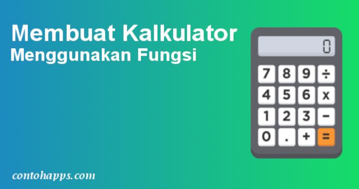 Membuat Kalkulator Sederhana Menggunakan Fungsi
