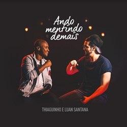 Baixar Eu Ando Mentindo Demais - Thiaguinho e Luan Santana Mp3