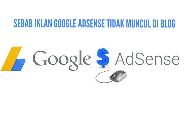 Sebab Iklan Google Adsense Tidak Muncul Di Blog
