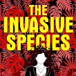 The Invasive Species by Frankie Bow | Blog Tour with Review, Guest Post, and Giveaway