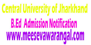 Central University of Jharkhand B.Ed Vacant Seats IInd Counselling Admission Notification