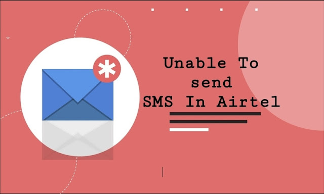Unable To Send Sms From Airtel