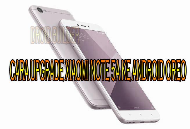 Custom Rom Redmi Note 5A Oreo — TTCT