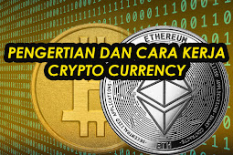Pengertian, Cara Kerja Crypto Currency dan Block Chain