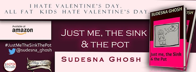 Schedule: Just Me, The Sink and The Pot by Sudesna Ghosh
