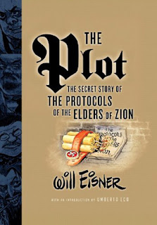The Plot: The Secret Story of The Protocols of the Elders of Zion Will Eisner and Umberto Eco