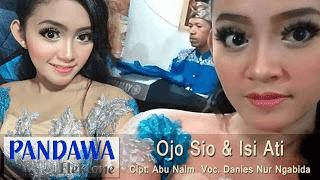Ojo Sio (Cipt. Abu Naim) - Danies Nur Ngabida - Pandawa Elektone