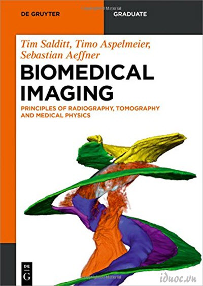 Biomedical Imaging: Principles of Radiography, Tomography and Medical Physics