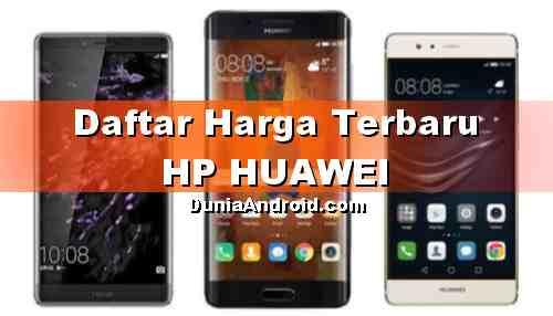 Daftar Harga lengkap Android Huawei