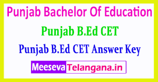 Punjab B.Ed CET Answer Key Bachelor Of Education Common Entrance Test 2019 Answer Key Download
