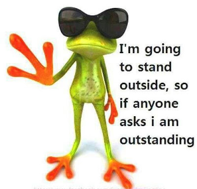 I'm going to stand outside, so i am outstanding