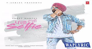 Pagg Wali Selfie Lyrics Preet harpal