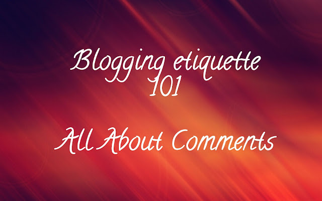 Blogging Etiquette 101- All About Commenting image