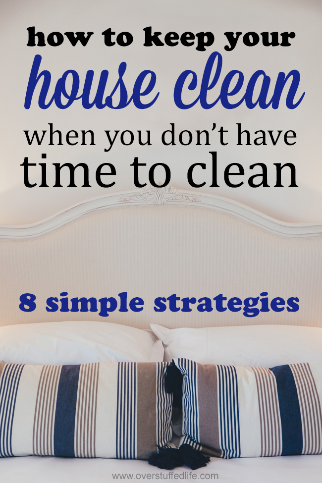 How To Keep A Clean House how to keep your house clean when you don't have time to clean
