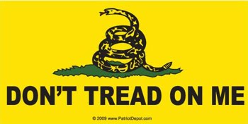 Don't Tread on Me....