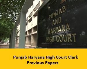 Punjab Haryana High Court Clerk Previous Papers