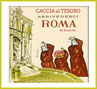 """Caccia al tesoro """"Arrivederci Roma..."""" (2° percorso) - Divertente competizione a squadre alla scoperta dei rioni di Roma"""