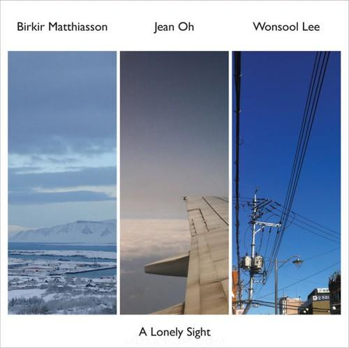 Birkir Matthiasson, Jean Oh & Wonsool Lee – A Lonely Sight