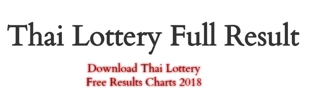 Thai Lottery Full Results Chart 2018