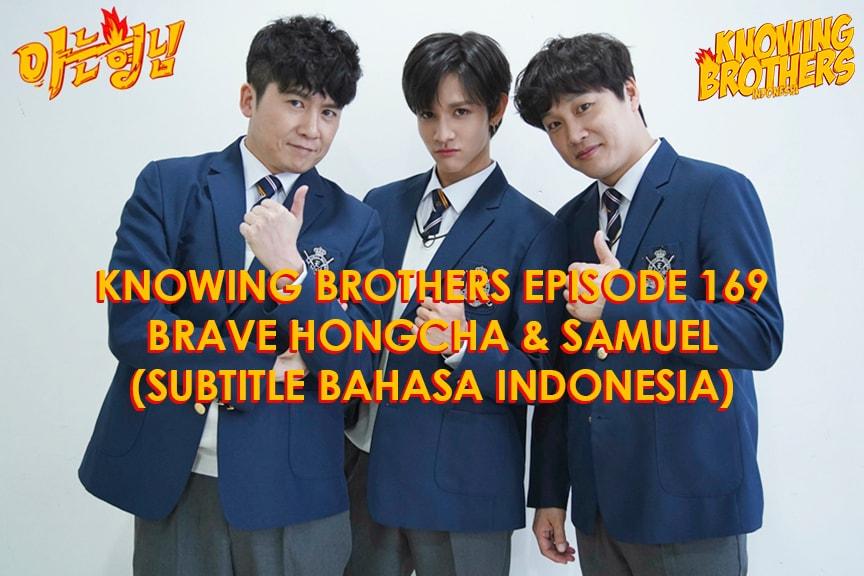 Nonton streaming online & download Knowing Brothers episode 169 bintang tamu Brave HongCha & Samuel sub Indo