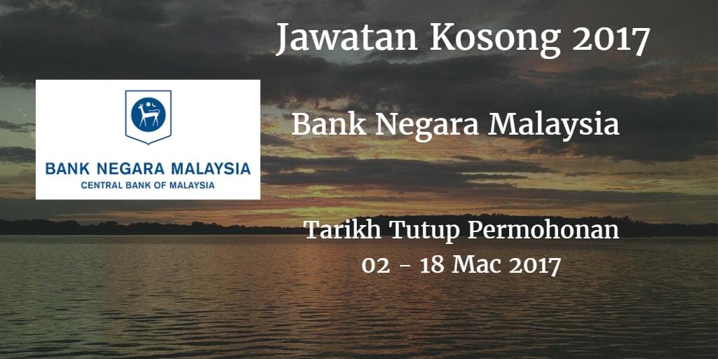 Jawatan Kosong BNM 02 - 18 Mac 2017