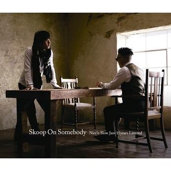 Album] Skoop On Somebody – Nice'n Slow Jam 15years limited