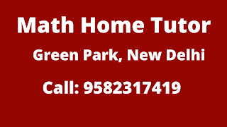 Best Maths Tutors for Home Tuition in Green Park, Delhi. Call:9582317419