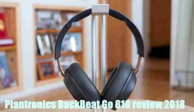 Plantronics BackBeat Go 810 review 2018