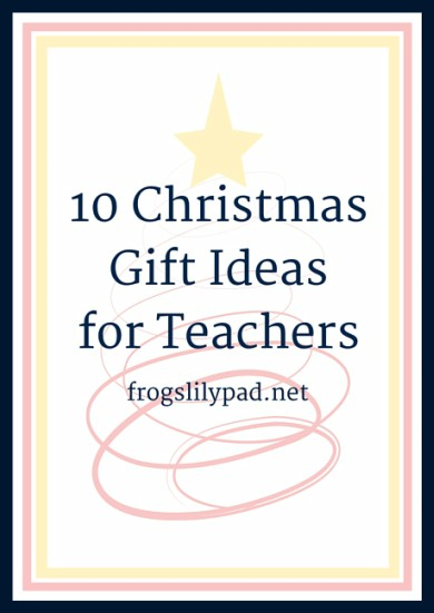 10 Christmas Gift Ideas for Teachers written by a former classroom teacher. It's not all about apples, coffee cups and candles.10 gift ideas they will love. frogslilypad.net