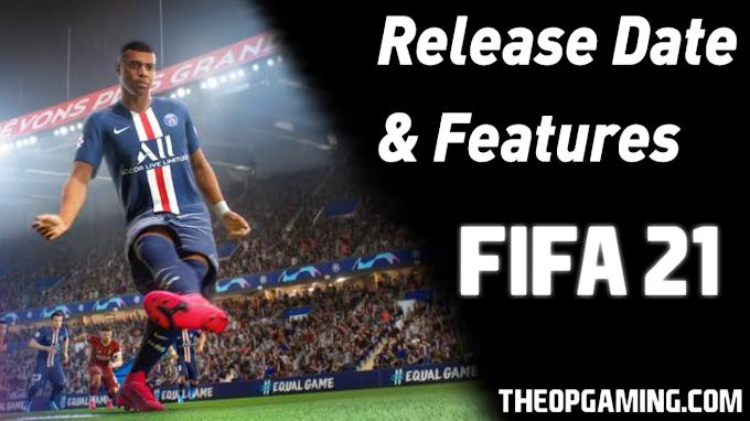 FIFA 21 Release Date Confirmed | New Features | TheOPGaming