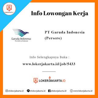 Lowongan Kerja PT. Garuda Indonesia (Persero)| Buruan Daftar !