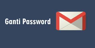 Cara Ganti Password Gmail
