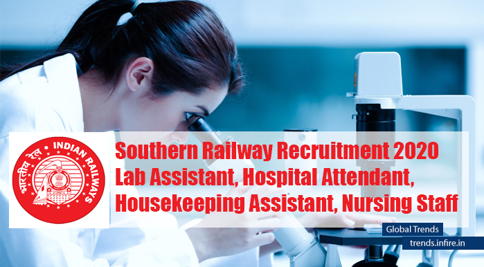 Southern Railway Recruitment 2020, Lab Assistant, Hospital Attendant, Housekeeping Assistant, Nursing Staff