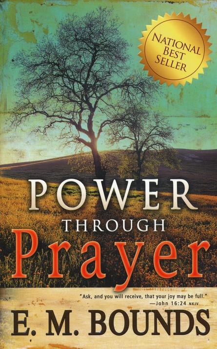 E. M. Bounds-Power Through Prayer-