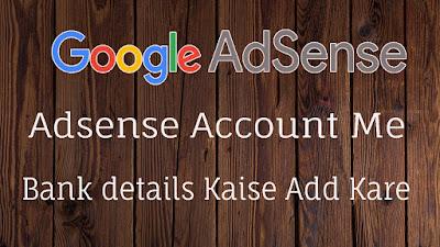 google adsense account me apna bank account kaise add kare