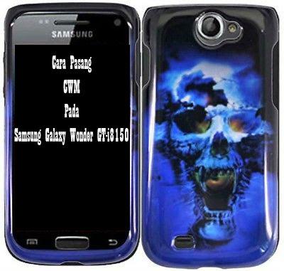 Cara Pasang CWM Pada Samsung Galaxy Wonder GT-i8150