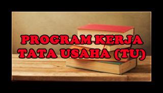 Program Kerja Tata Usaha (TU)