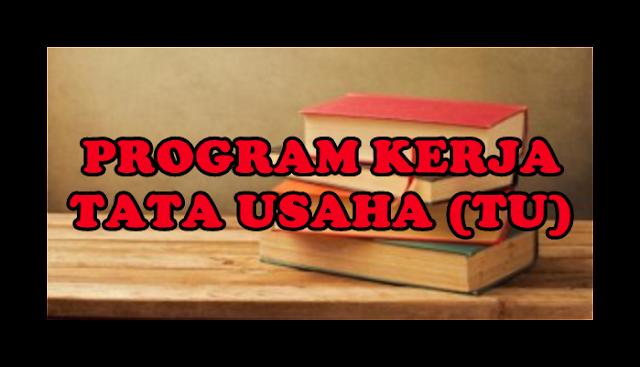 Program Kerja Tata Usaha (TU) di Sekolah