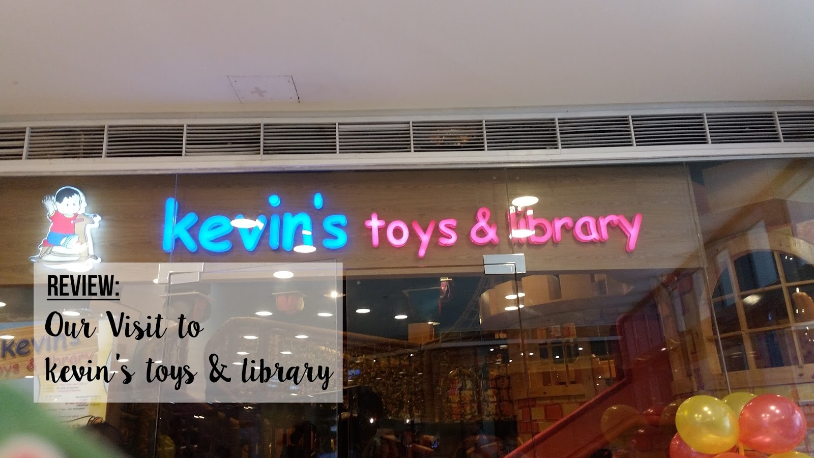 Review: Our Visit To Kevinu0027s Toys U0026 Library UP Town Center